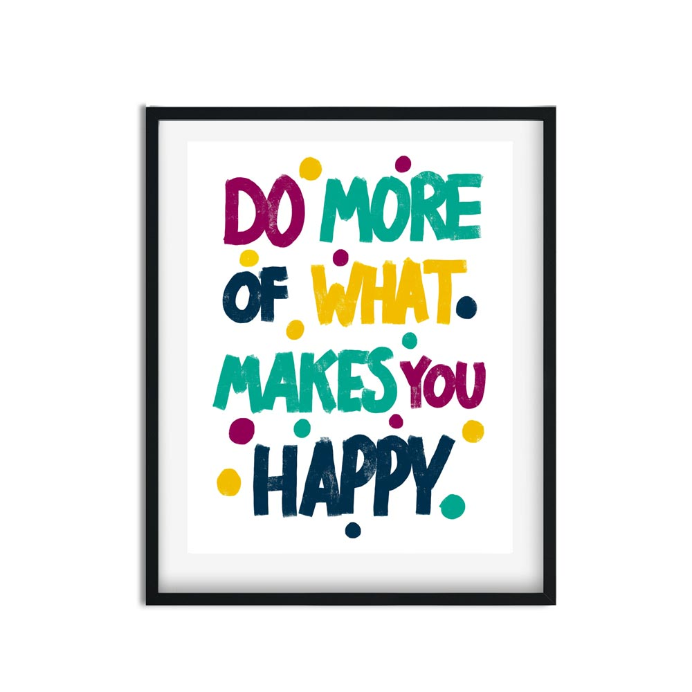 Do more of makes you happy wall art