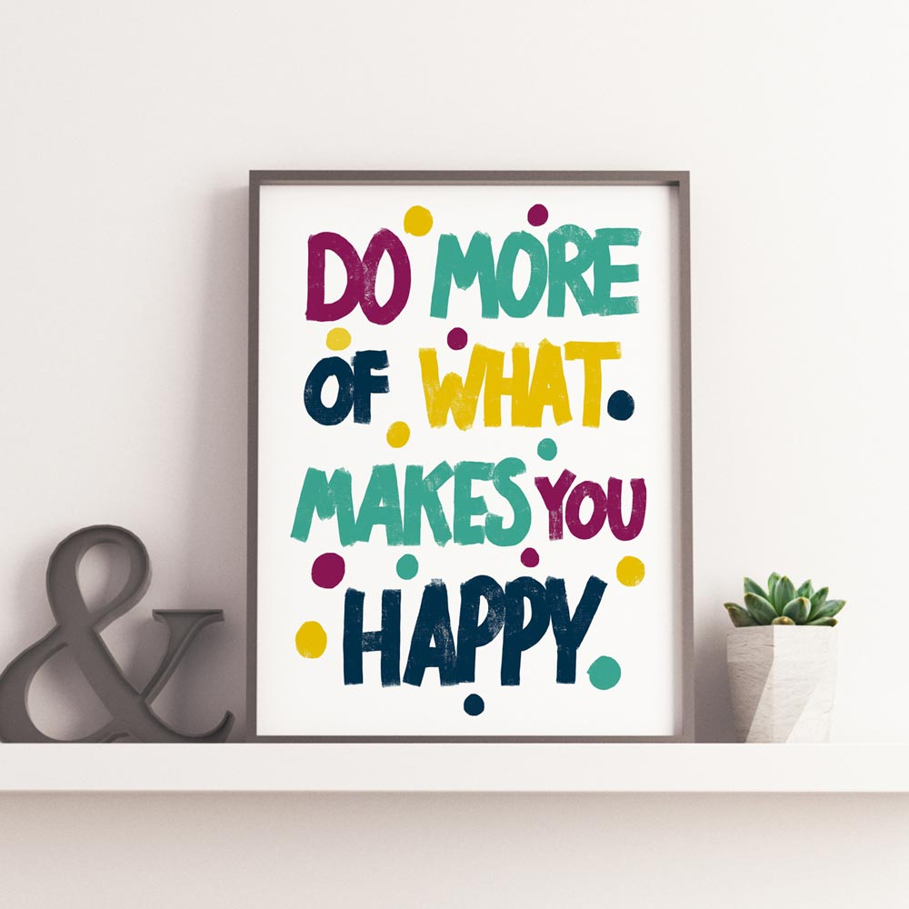 Do more of makes you happy poster for kids room